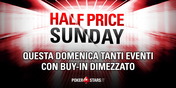 Half Price Sunday 17 Marzo 2019